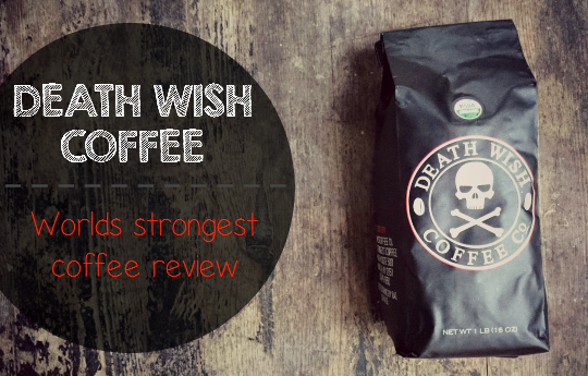 Death Wish Coffee: World's Strongest Coffee Review