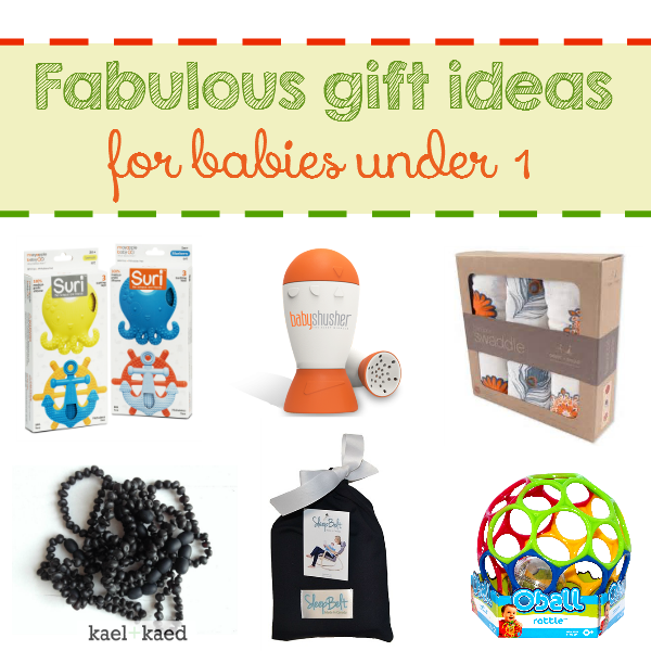 Fabulous Gift Ideas For Babies Under 1!