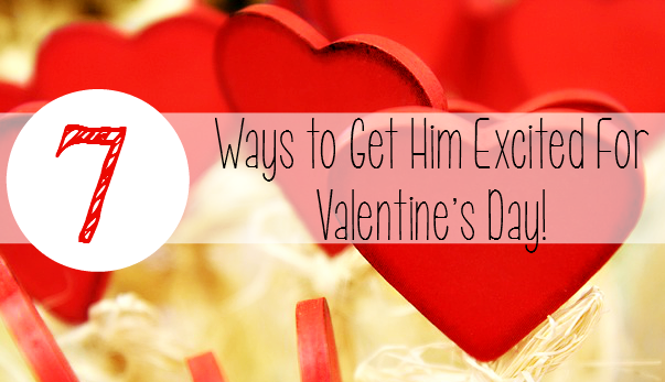 7 Ways To Get Him Excited For Valentine's Day: When you think of Valentines Day you usually think of LOVE but, besides love what do you think of? Flowers, Chocolate and Jewellery, right? Well, How about something different. How about something for HIM?