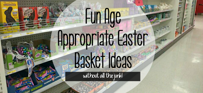 Age Approrpriate Easter Basket Ideas: without all the junk! who needs it anyway?? - massholemommy.com