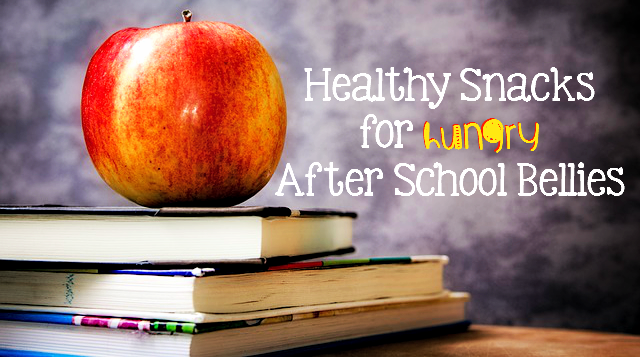 Healthy Snacks for Hungry After School Bellies: Make them something good and filling that won't disrupt their dinner!