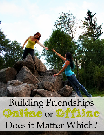 Building Friendships Online or Offline.. Does it Matter Which? - massholemommy.com