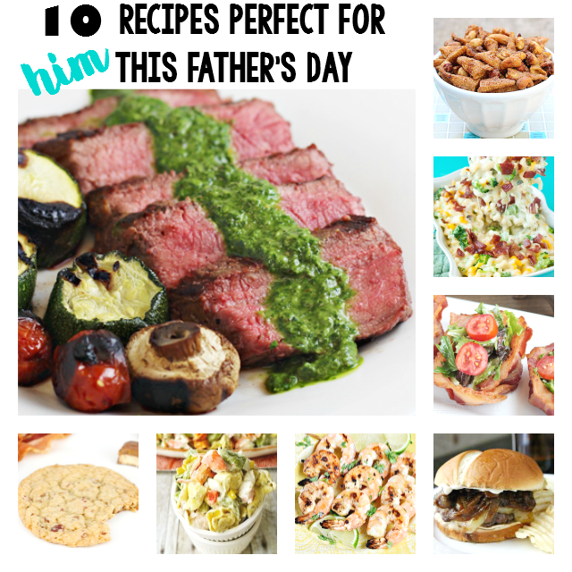 10 AMAZING recipes perfect for HIM this Father's Day! - sixtimemommy.com