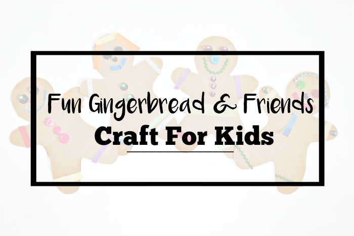 Fun Gingerbread & Friends Craft for Kids - massholemommy.com