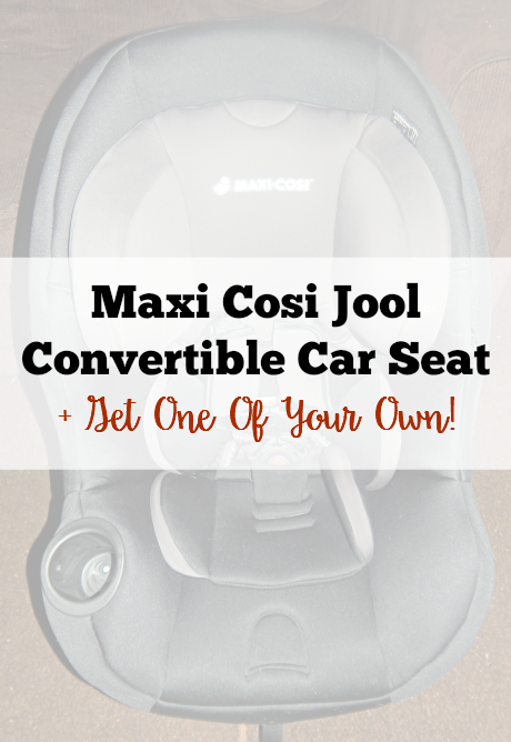 Maxi Cosi Jool Convertible Car Seat + Get One Of Your Own!