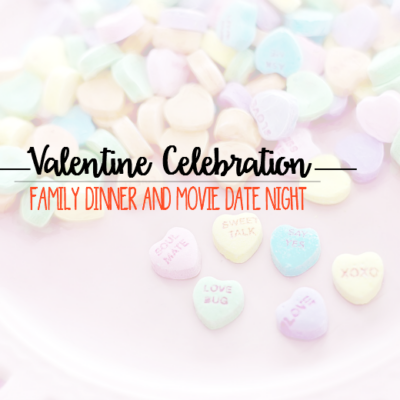 Valentine Celebration: Family Dinner and Movie Date Night