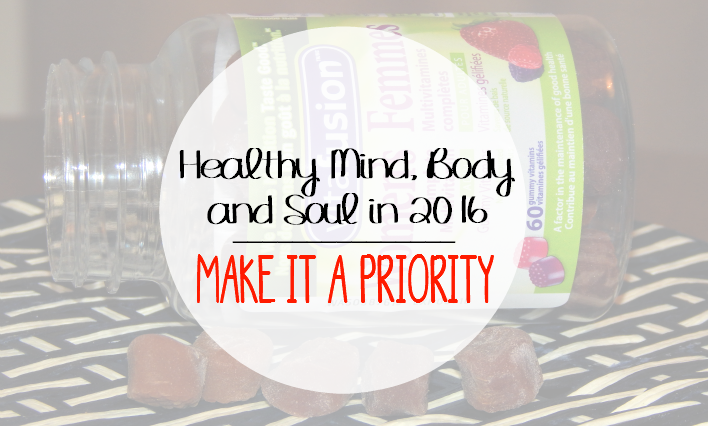 Healthy Mind, Body and SOUL in 2016 – Make it a Priority!