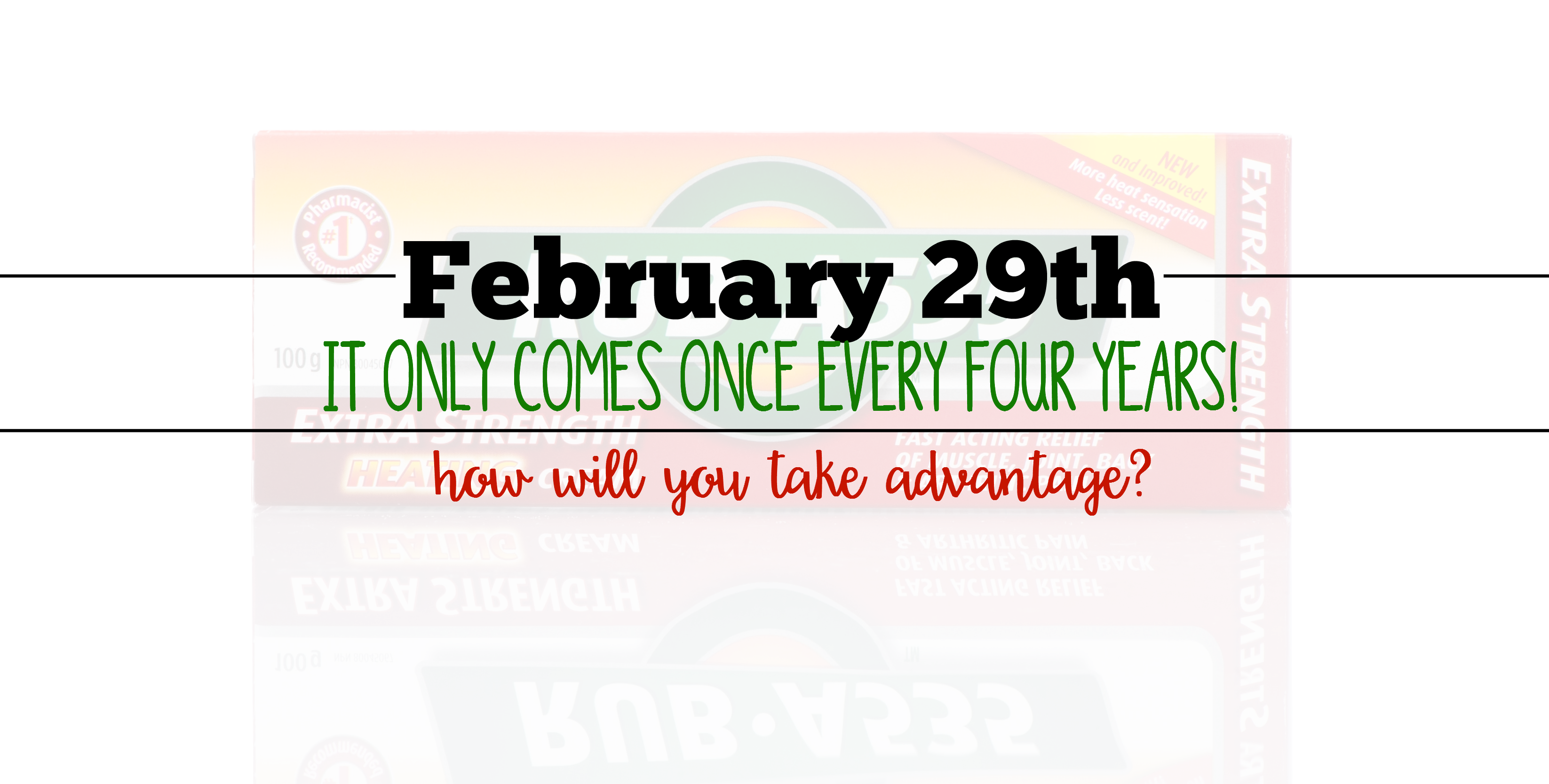 February 29th – it Only Comes Once Every Four Years!