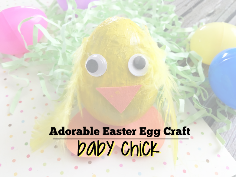 Adorable Easter Egg Craft – Baby Chick!