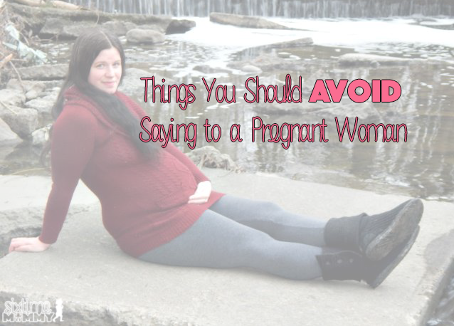 Things You Should Avoid Saying to a Pregnant Woman