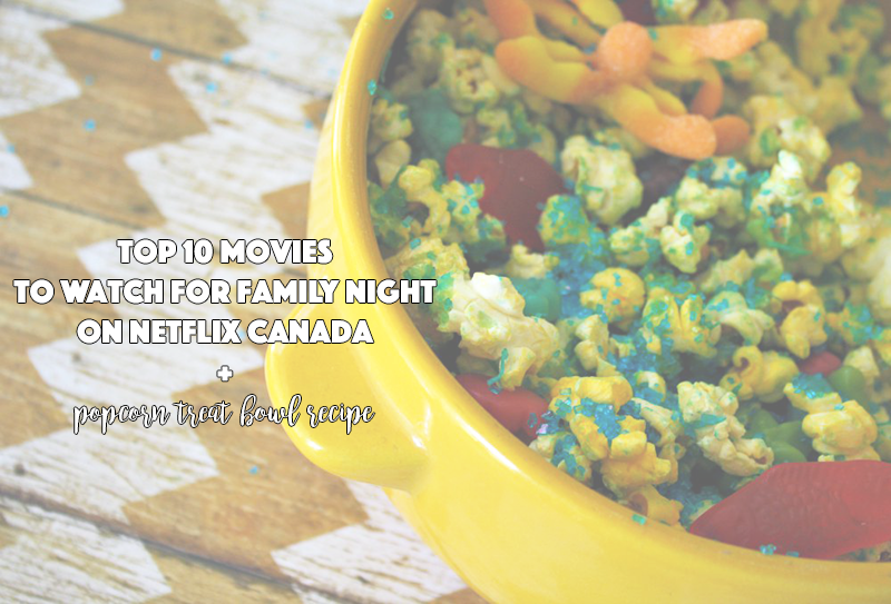 Top 10 Movies To Watch For Family Night On Netflix Canada Popcorn