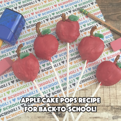 Apple Cake Pops Recipe for Back-To-School!