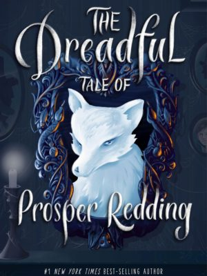 The Dreadful Tale of Prosper Redding + GIVEAWAY!